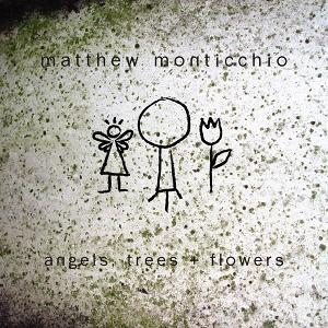 Angels, Trees + Flowers (2005)